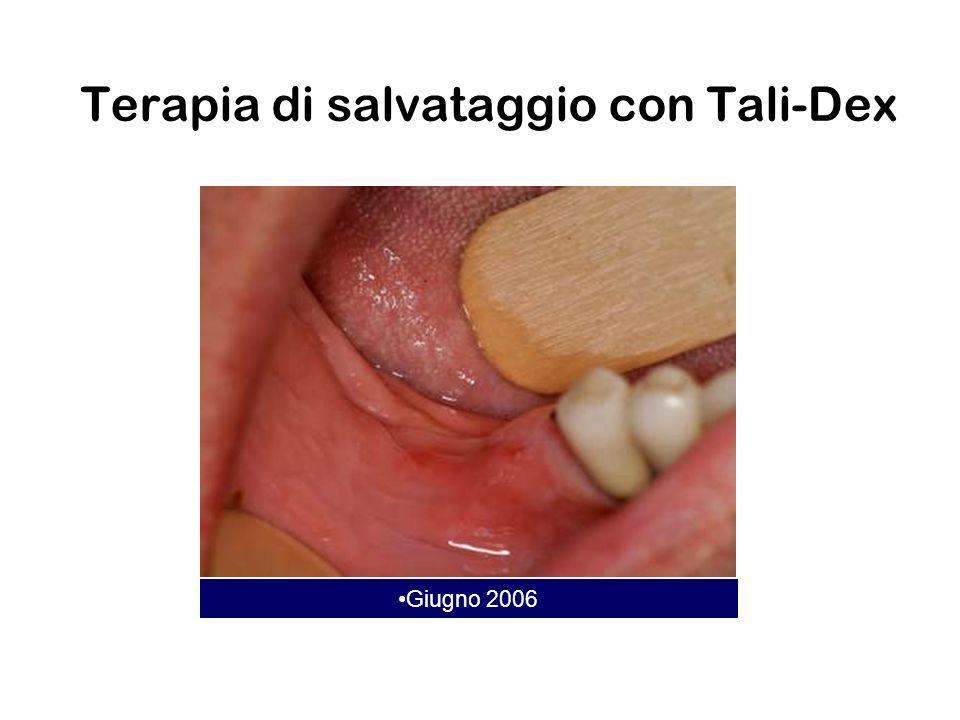 Giugno 2006 Terapia di salvataggio con Tali-Dex