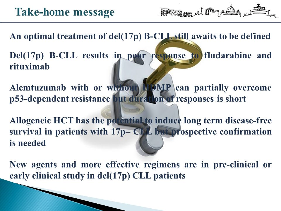Take-home message An optimal treatment of del(17p) B-CLL still awaits to be defined Del(17p) B-CLL results in poor response to fludarabine and rituxim