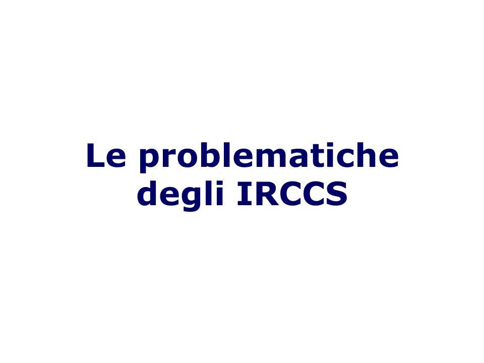 Le problematiche degli IRCCS