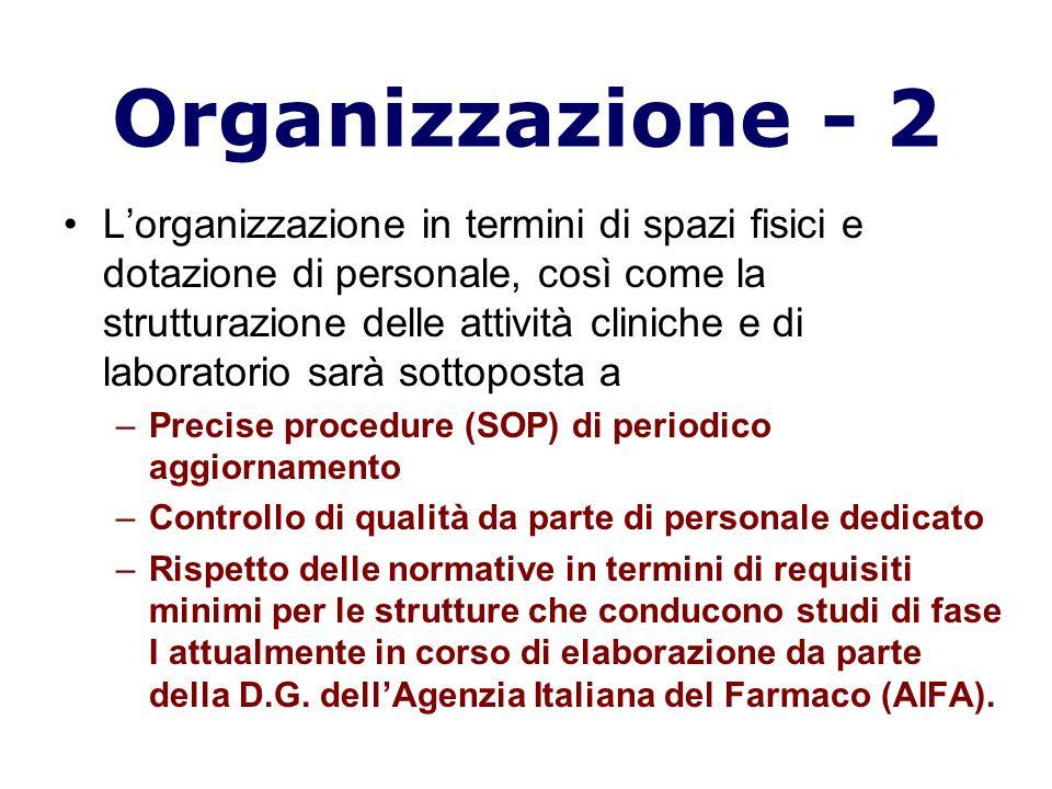 Organizzazione - 2 Lorganizzazione in termini di spazi fisici e dotazione di personale, così come la strutturazione delle attività cliniche e di labor
