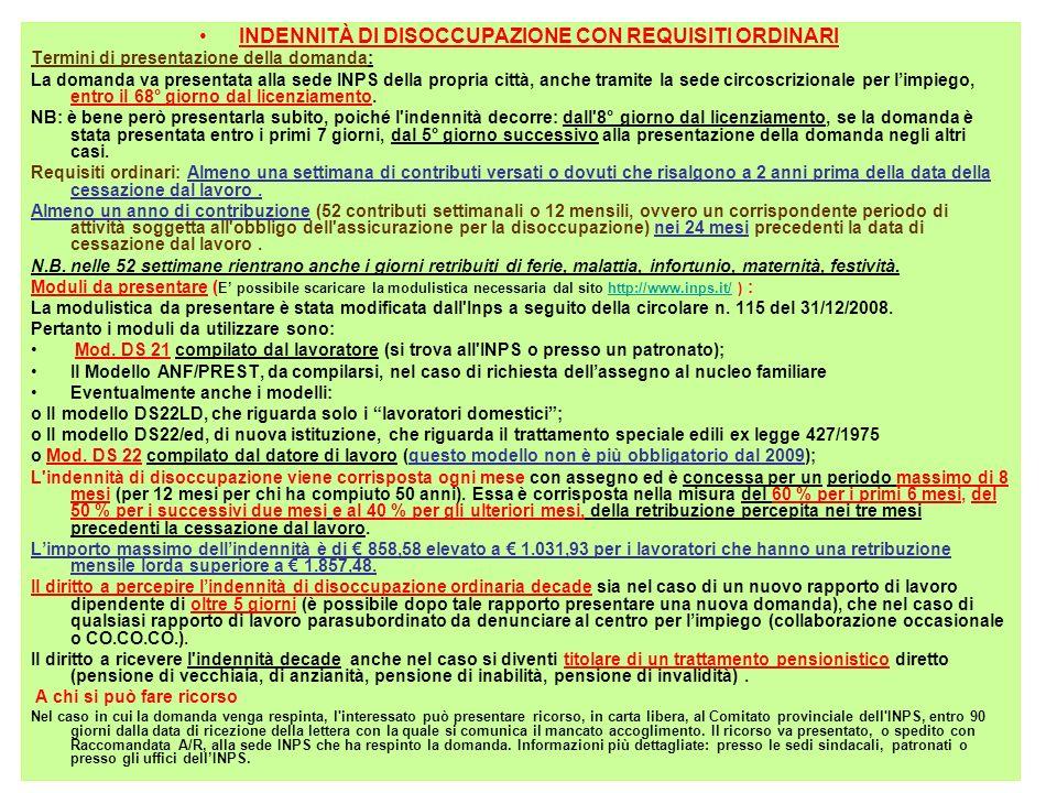 - INDENNITÀ DI DISOCCUPAZIONE CON REQUISITI RIDOTTI.