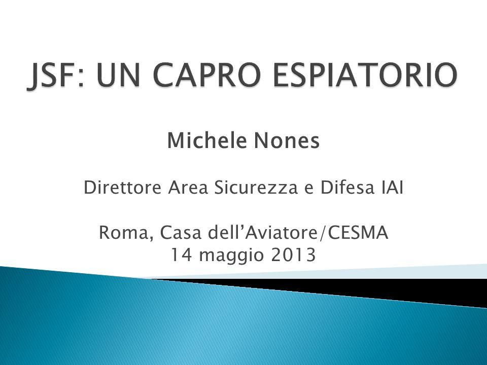 Michele Nones Direttore Area Sicurezza e Difesa IAI Roma, Casa dellAviatore/CESMA 14 maggio 2013