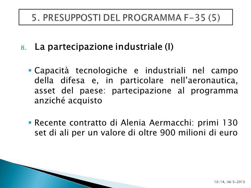 8. La partecipazione industriale (I) Capacità tecnologiche e industriali nel campo della difesa e, in particolare nellaeronautica, asset del paese: pa