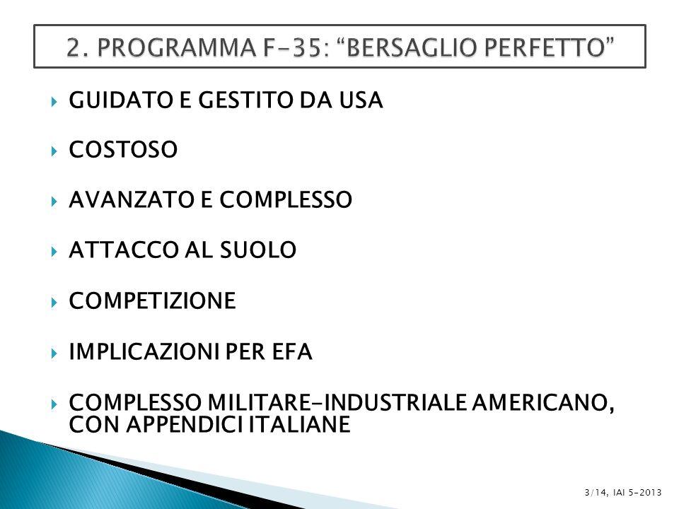 GUIDATO E GESTITO DA USA COSTOSO AVANZATO E COMPLESSO ATTACCO AL SUOLO COMPETIZIONE IMPLICAZIONI PER EFA COMPLESSO MILITARE-INDUSTRIALE AMERICANO, CON APPENDICI ITALIANE 3/14, IAI 5-2013
