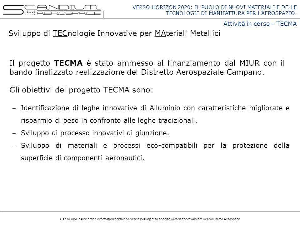 Use or disclosure of the information contained herein is subject to specific written approval from Scandium for Aerospace VERSO HORIZON 2020: IL RUOLO