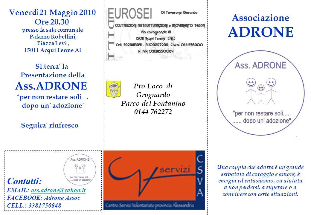 Pro Loco di Grognardo Parco del Fontanino 0144 762272 Associazione ADRONE Una coppia che adotta è un grande serbatoio di coraggio e amore, è energia e