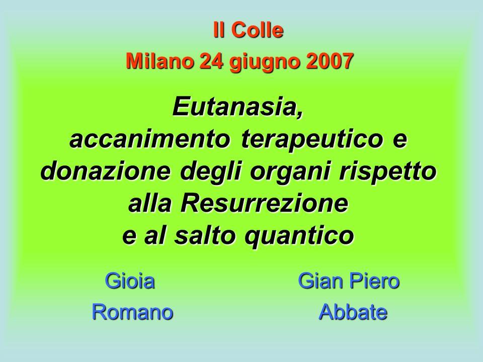 Eutanasia, accanimento terapeutico e donazione degli organi rispetto alla Resurrezione e al salto quantico Gioia Gian Piero Romano Abbate Romano Abbat