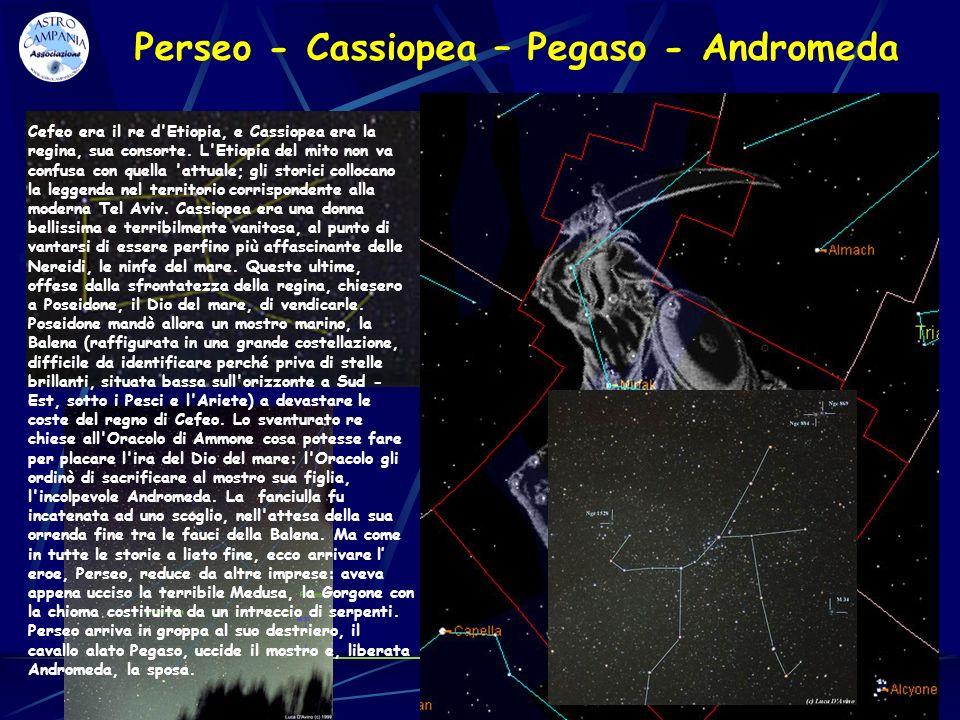 Perseo - Cassiopea – Pegaso - Andromeda Cefeo era il re d'Etiopia, e Cassiopea era la regina, sua consorte. L'Etiopia del mito non va confusa con quel