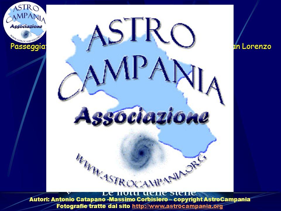 AstroCampania Le Notti delle Stelle Passeggiata tra le stelle dagosto a caccia delle Lacrime di San Lorenzo Autori: Antonio Catapano -Massimo Corbisie
