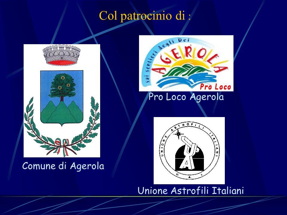 Pro Loco Agerola Col patrocinio di : Unione Astrofili Italiani Comune di Agerola