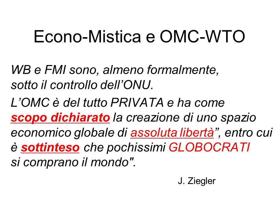 Econo-Mistica e OMC-WTO WB e FMI sono, almeno formalmente, sotto il controllo dellONU.