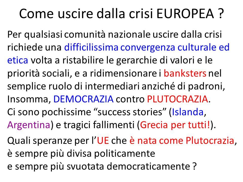 Come uscire dalla crisi EUROPEA .