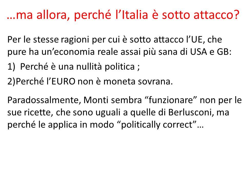 …ma allora, perché lItalia è sotto attacco.