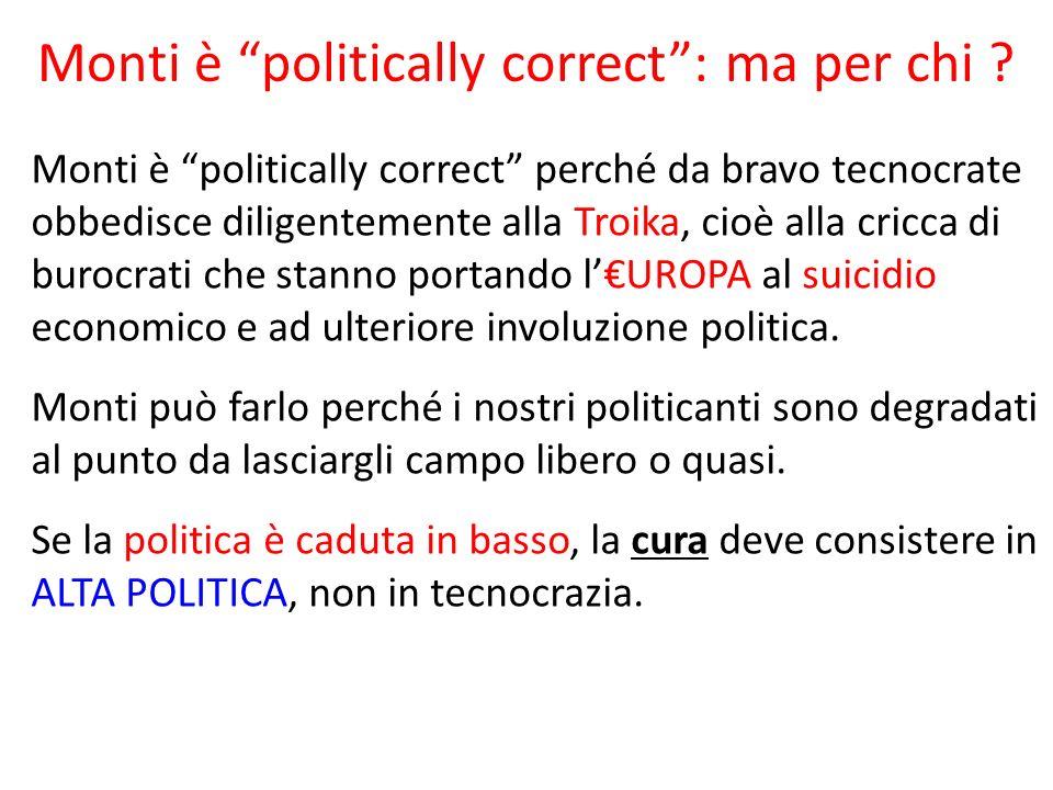 Monti è politically correct: ma per chi .