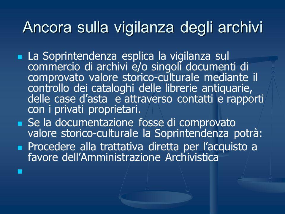 Ancora sulla vigilanza degli archivi La Soprintendenza esplica la vigilanza sul commercio di archivi e/o singoli documenti di comprovato valore storic