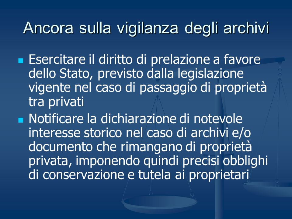 Ancora sulla vigilanza degli archivi Esercitare il diritto di prelazione a favore dello Stato, previsto dalla legislazione vigente nel caso di passagg