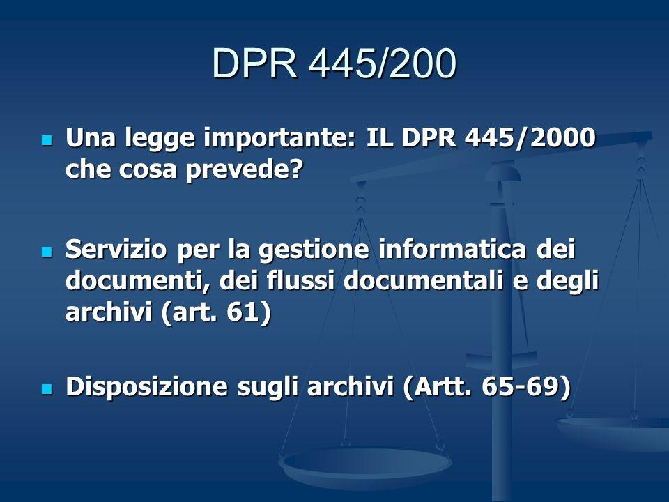 DPR 445/200 Una legge importante: IL DPR 445/2000 che cosa prevede? Una legge importante: IL DPR 445/2000 che cosa prevede? Servizio per la gestione i