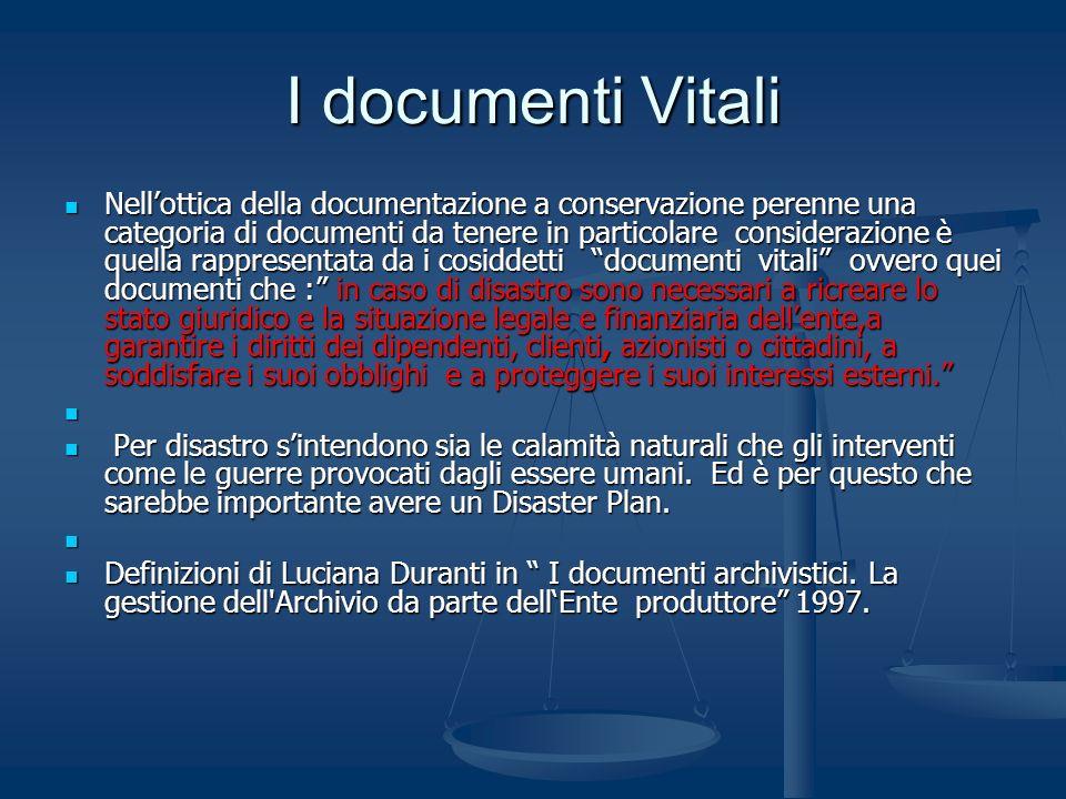 I documenti Vitali Nellottica della documentazione a conservazione perenne una categoria di documenti da tenere in particolare considerazione è quella