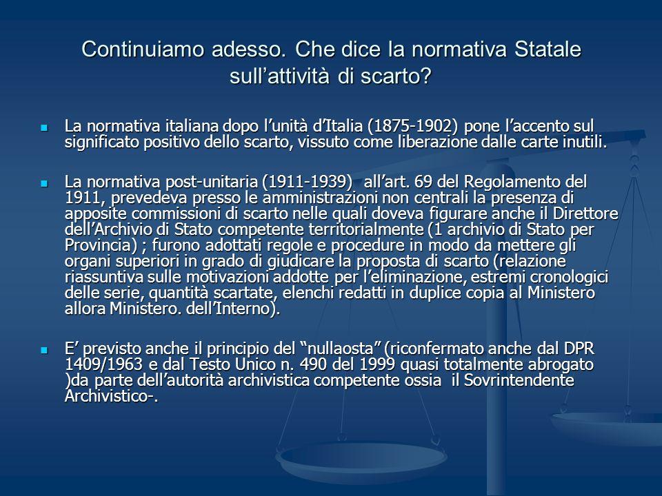 Continuiamo adesso. Che dice la normativa Statale sullattività di scarto? La normativa italiana dopo lunità dItalia (1875-1902) pone laccento sul sign
