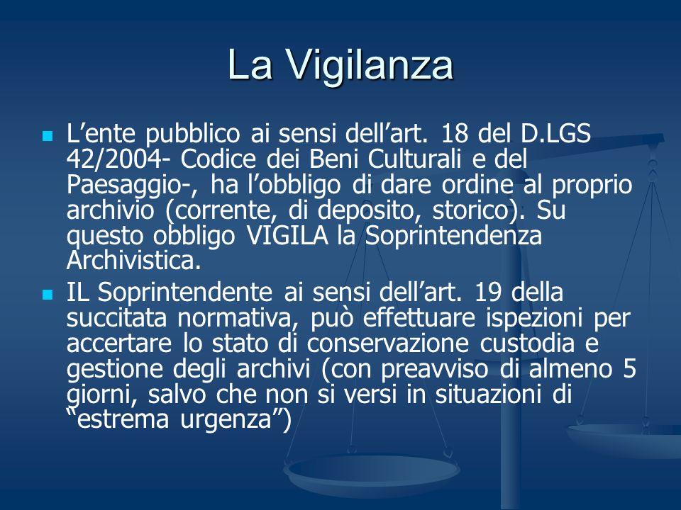 La Vigilanza Lente pubblico ai sensi dellart. 18 del D.LGS 42/2004- Codice dei Beni Culturali e del Paesaggio-, ha lobbligo di dare ordine al proprio