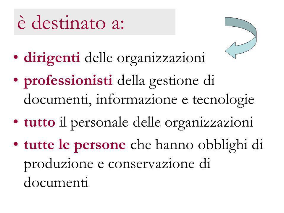 GBD titolario21 è destinato a: dirigenti delle organizzazioni professionisti della gestione di documenti, informazione e tecnologie tutto il personale