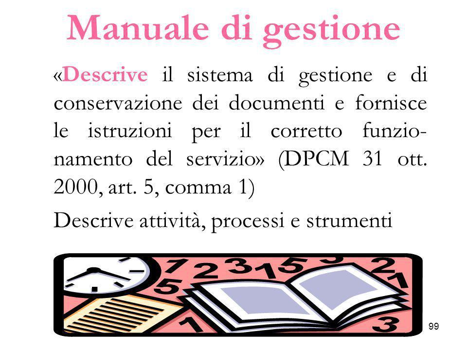 GBD titolario99 Manuale di gestione «Descrive il sistema di gestione e di conservazione dei documenti e fornisce le istruzioni per il corretto funzio-
