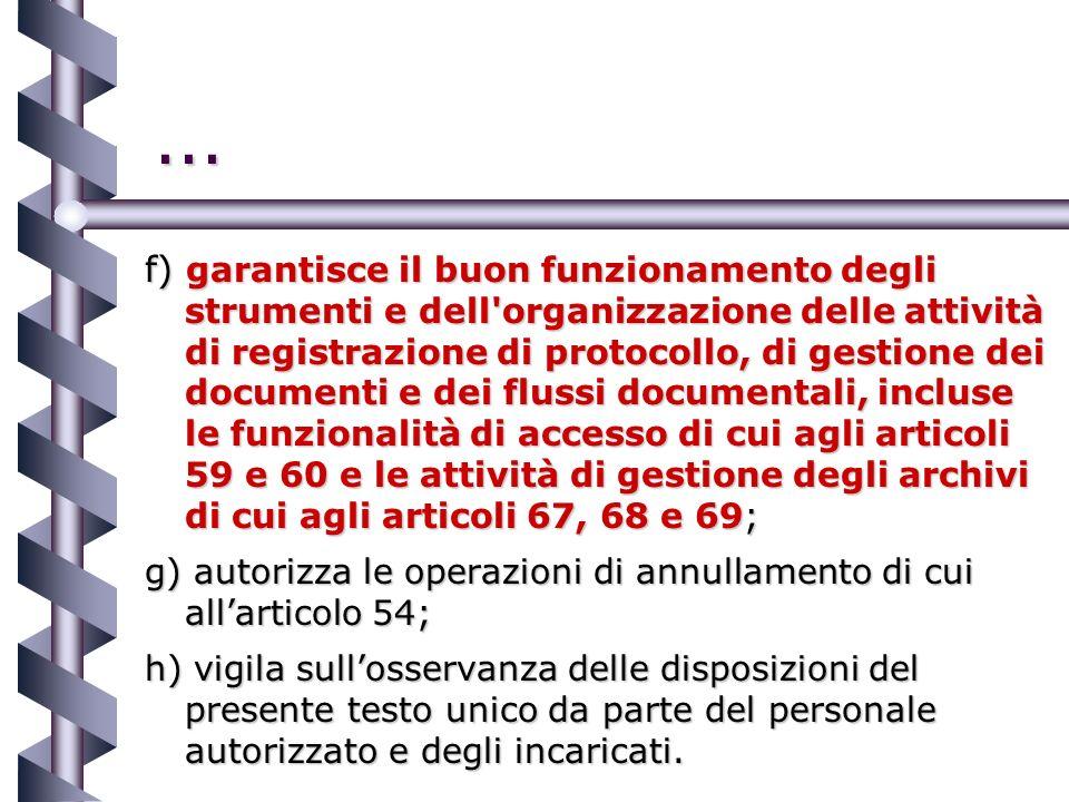 ... f) garantisce il buon funzionamento degli strumenti e dell'organizzazione delle attività di registrazione di protocollo, di gestione dei documenti