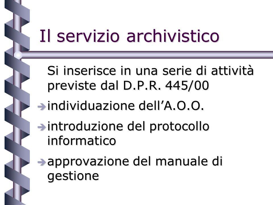 Il servizio archivistico Si inserisce in una serie di attività previste dal D.P.R.