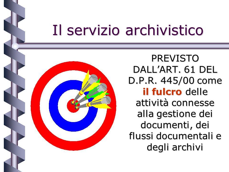 Il servizio archivistico PREVISTO DALLART. 61 DEL D.P.R.