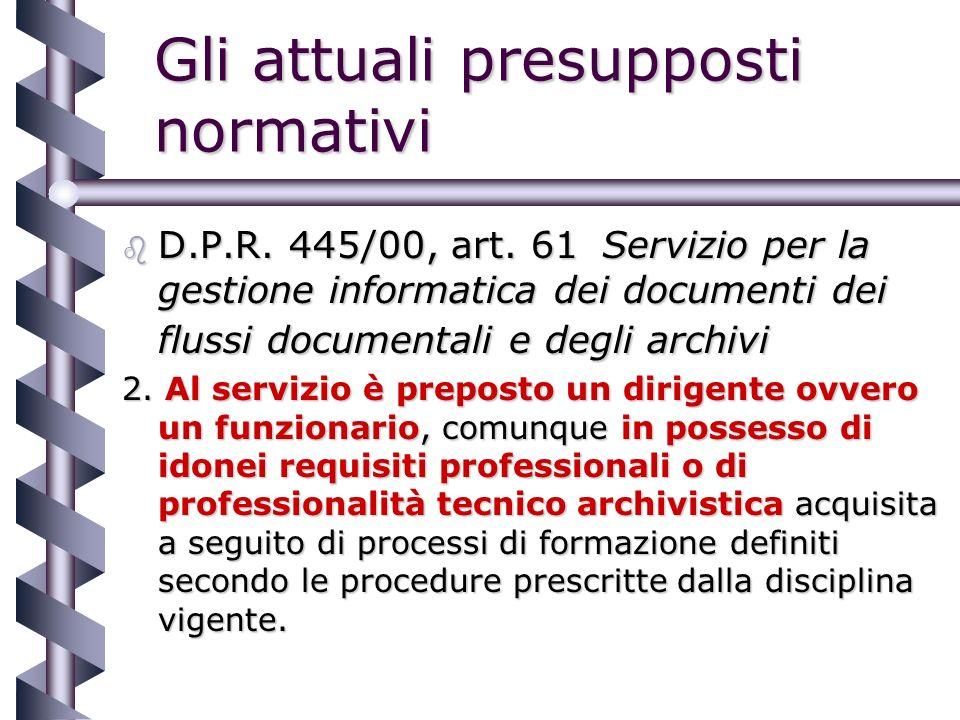 Gli attuali presupposti normativi b D.P.R. 445/00, art.