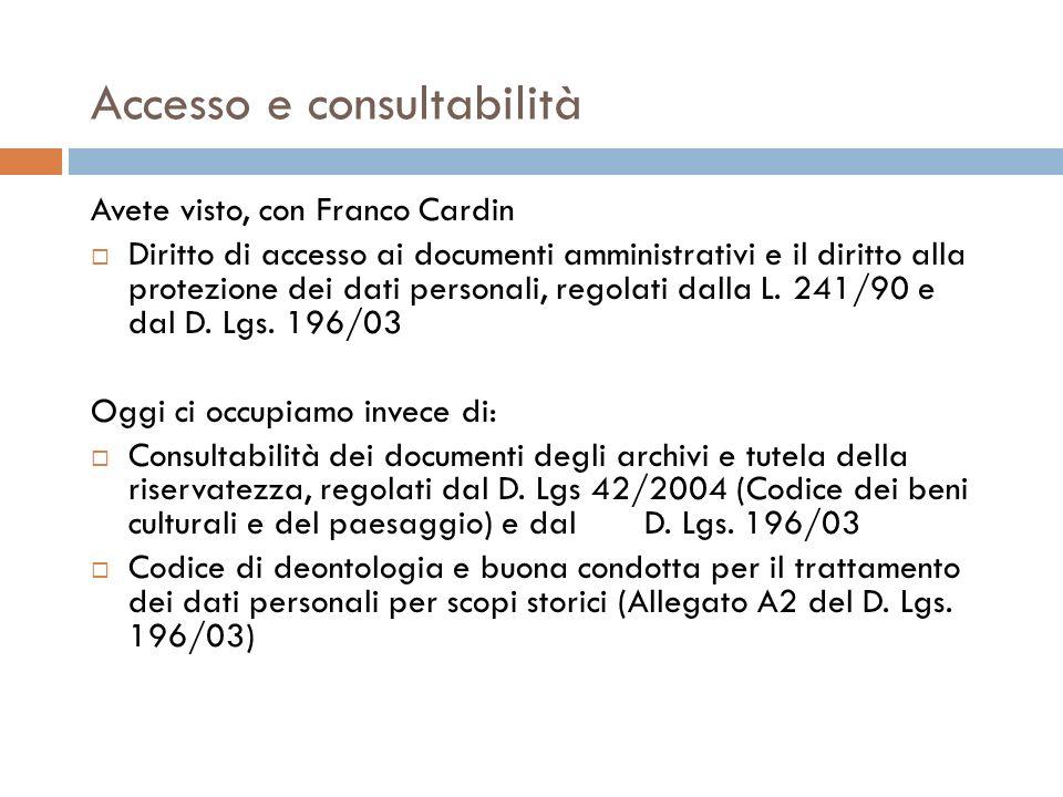 Accesso e consultabilità Avete visto, con Franco Cardin Diritto di accesso ai documenti amministrativi e il diritto alla protezione dei dati personali