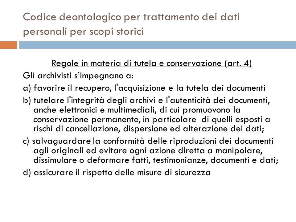 Codice deontologico per trattamento dei dati personali per scopi storici Regole in materia di tutela e conservazione (art. 4) Gli archivisti simpegnan
