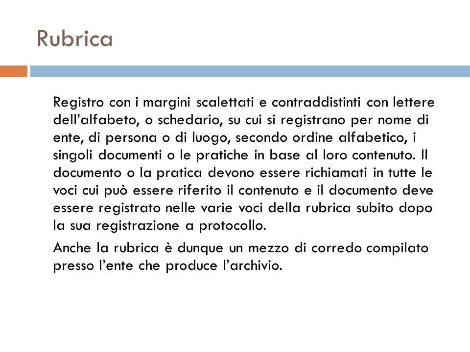 Rubrica Registro con i margini scalettati e contraddistinti con lettere dellalfabeto, o schedario, su cui si registrano per nome di ente, di persona o