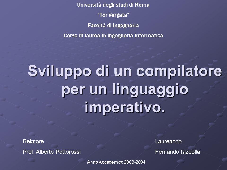 Sviluppo di un compilatore per un linguaggio imperativo.