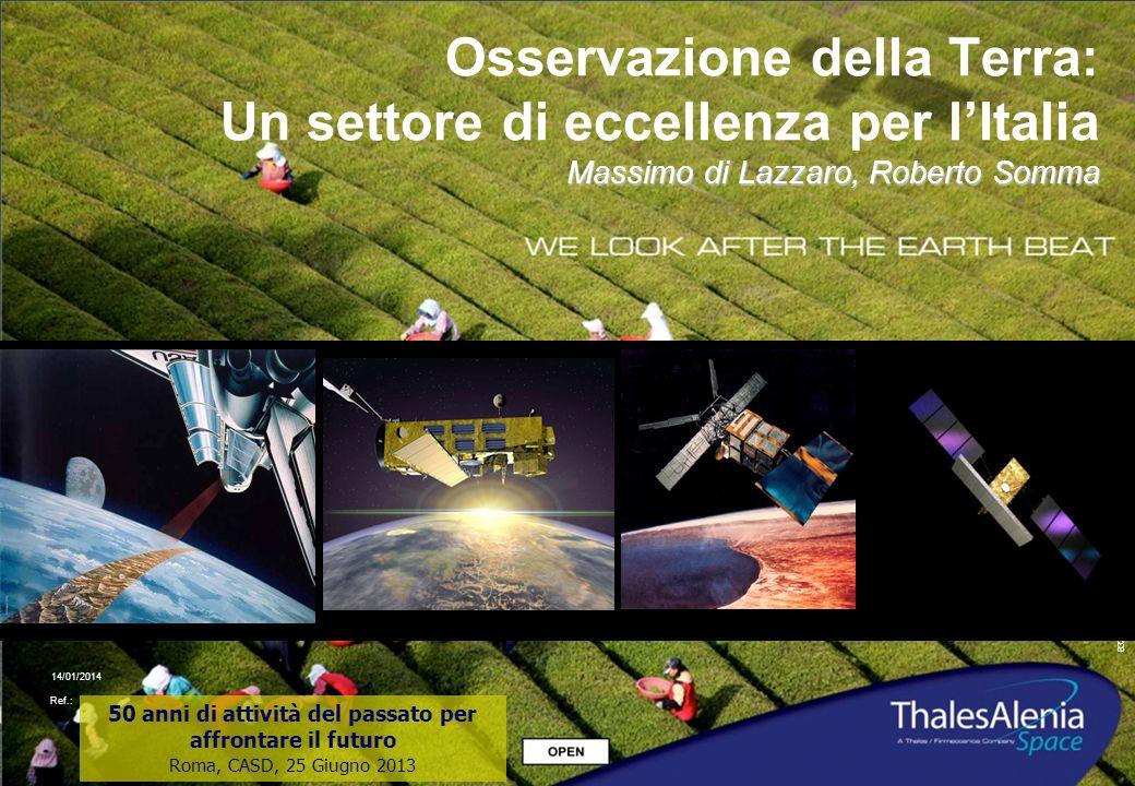 83230918-DOC-TAS-IT-002 14/01/2014 Ref.: Massimo di Lazzaro, Roberto Somma Osservazione della Terra: Un settore di eccellenza per lItalia Massimo di L