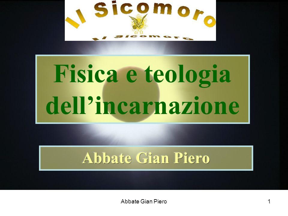 Abbate Gian Piero1 Fisica e teologia dellincarnazione