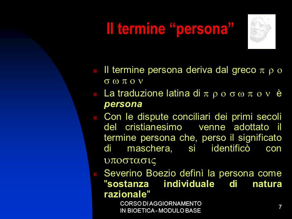7 Il termine persona Il termine persona deriva dal greco La traduzione latina di è persona Con le dispute conciliari dei primi secoli del cristianesim