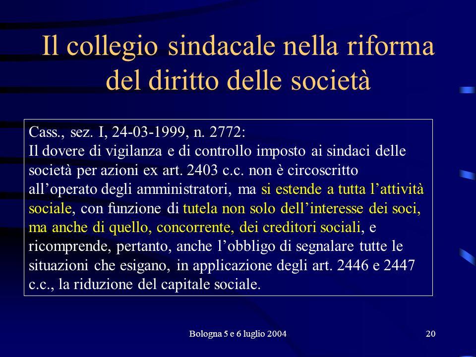 Bologna 5 e 6 luglio 200420 Il collegio sindacale nella riforma del diritto delle società Cass., sez.