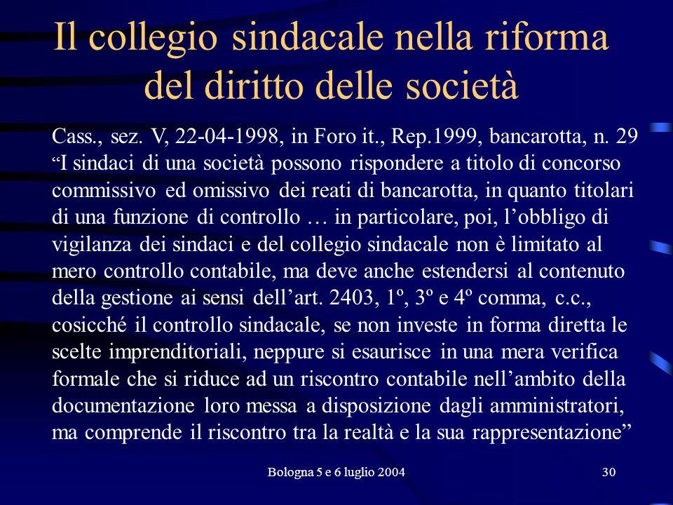 Bologna 5 e 6 luglio 200430 Il collegio sindacale nella riforma del diritto delle società Cass., sez.