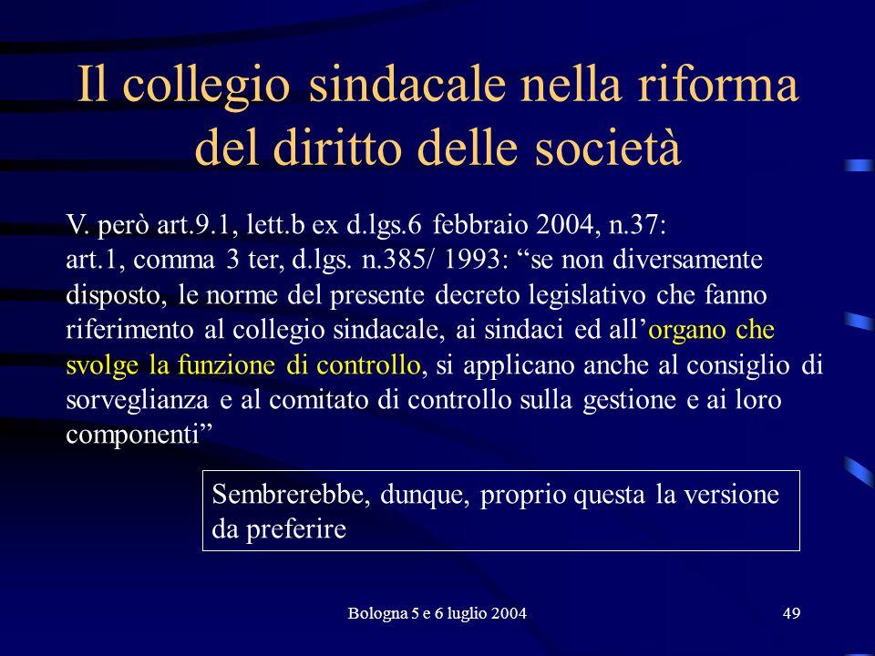 Bologna 5 e 6 luglio 200449 Il collegio sindacale nella riforma del diritto delle società V.