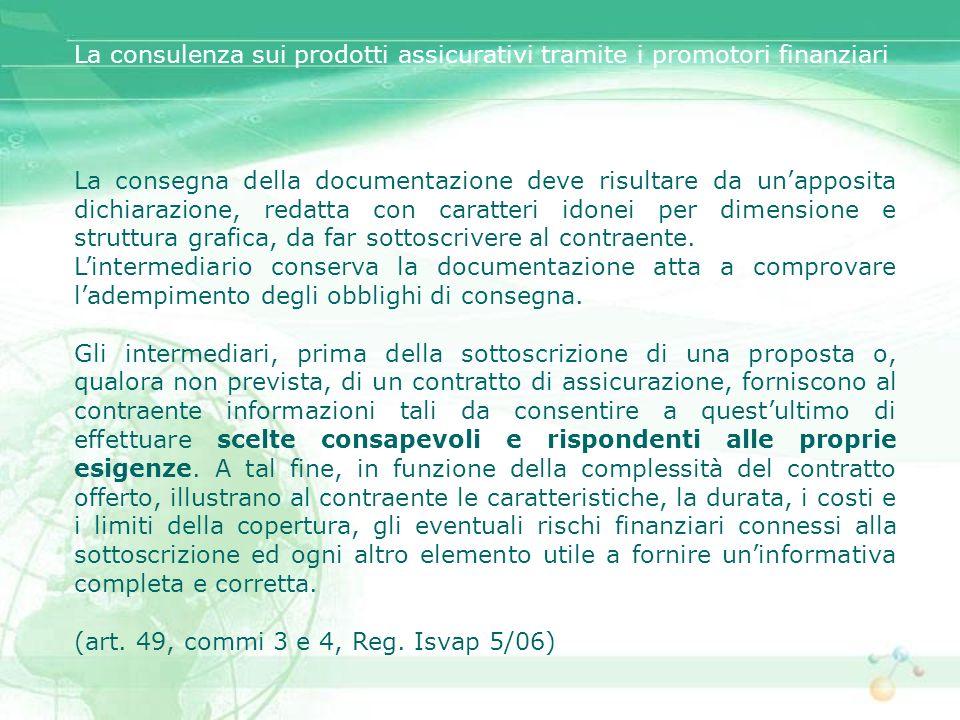 La consegna della documentazione deve risultare da unapposita dichiarazione, redatta con caratteri idonei per dimensione e struttura grafica, da far s