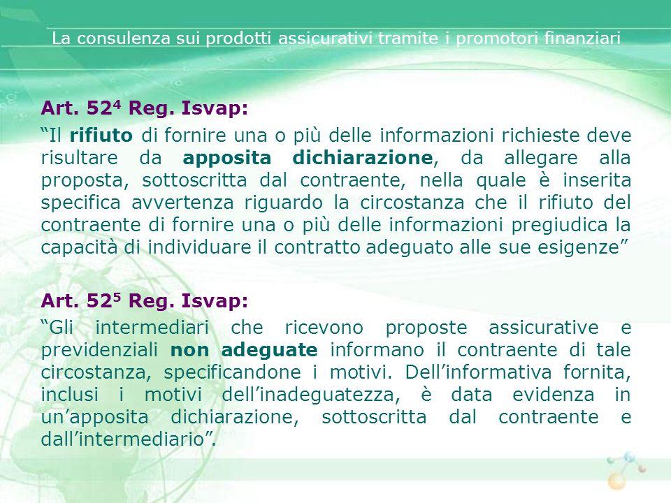 La consulenza sui prodotti assicurativi tramite i promotori finanziari Art. 52 4 Reg. Isvap: Il rifiuto di fornire una o più delle informazioni richie