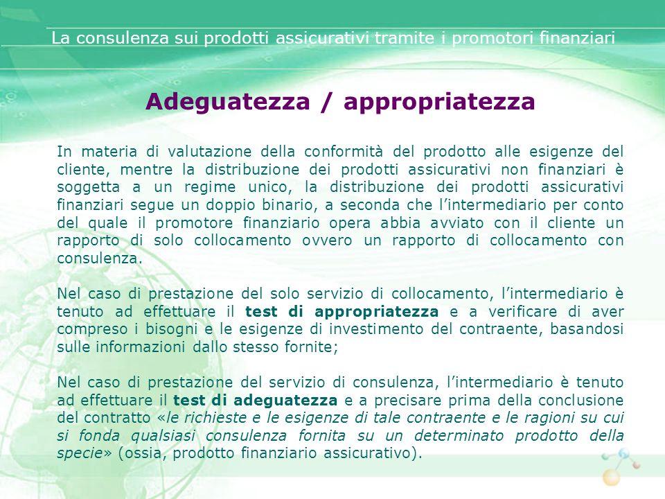 Adeguatezza / appropriatezza In materia di valutazione della conformità del prodotto alle esigenze del cliente, mentre la distribuzione dei prodotti a