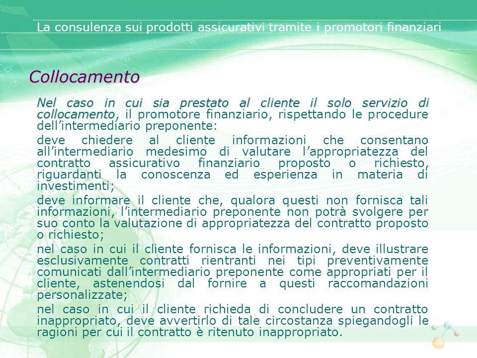 Collocamento Nel caso in cui sia prestato al cliente il solo servizio di collocamento Nel caso in cui sia prestato al cliente il solo servizio di coll