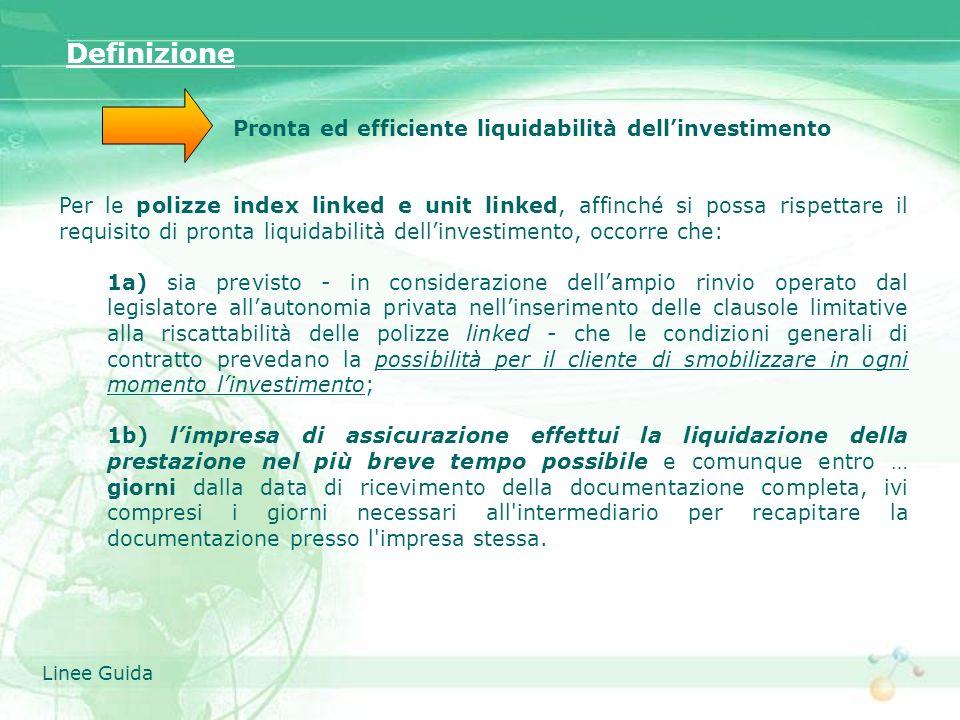 Pronta ed efficiente liquidabilità dellinvestimento Per le polizze index linked e unit linked, affinché si possa rispettare il requisito di pronta liq