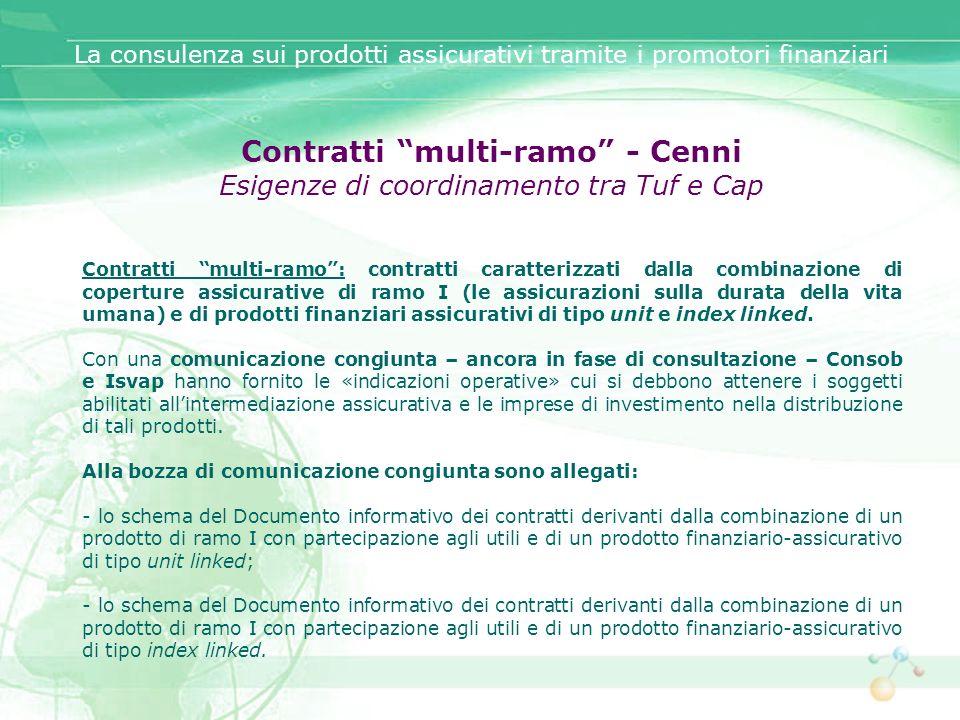 Contratti multi-ramo - Cenni Esigenze di coordinamento tra Tuf e Cap Contratti multi-ramo: contratti caratterizzati dalla combinazione di coperture as