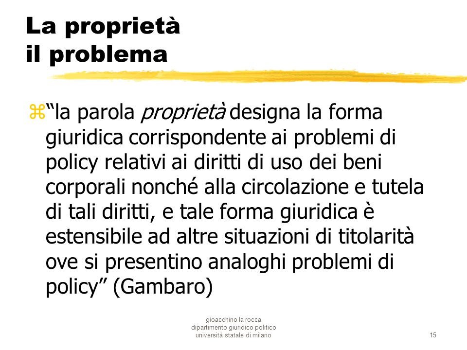 gioacchino la rocca dipartimento giuridico politico università statale di milano15 La proprietà il problema zla parola proprietà designa la forma giur