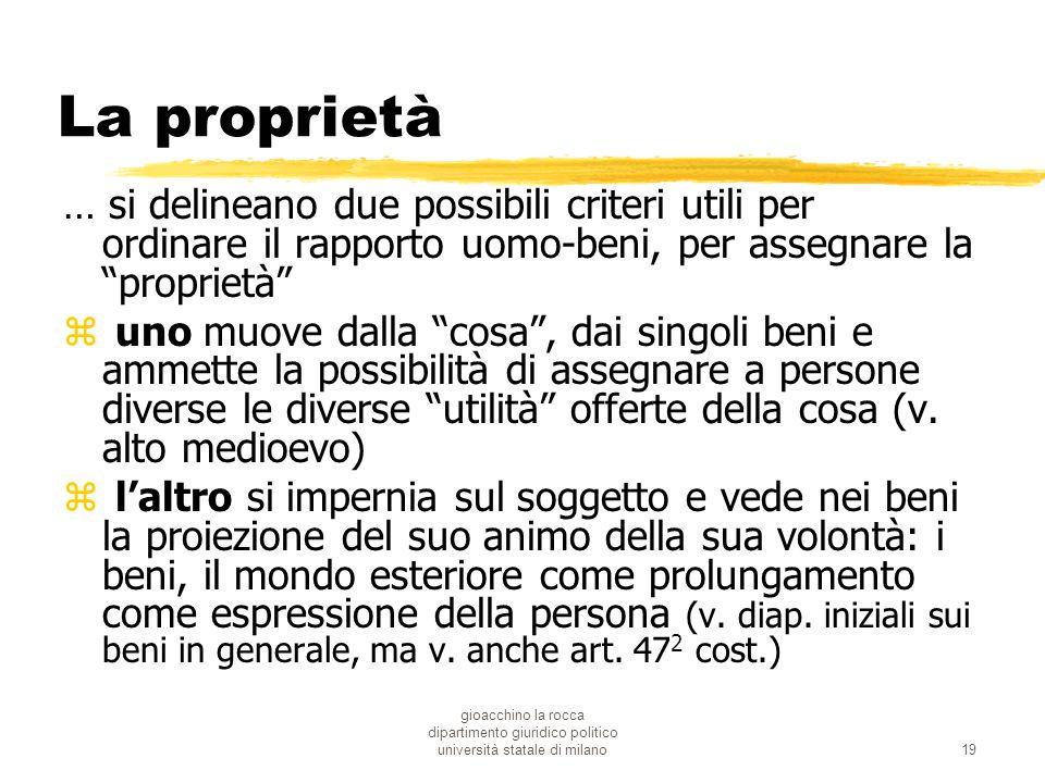 gioacchino la rocca dipartimento giuridico politico università statale di milano19 La proprietà … si delineano due possibili criteri utili per ordinar