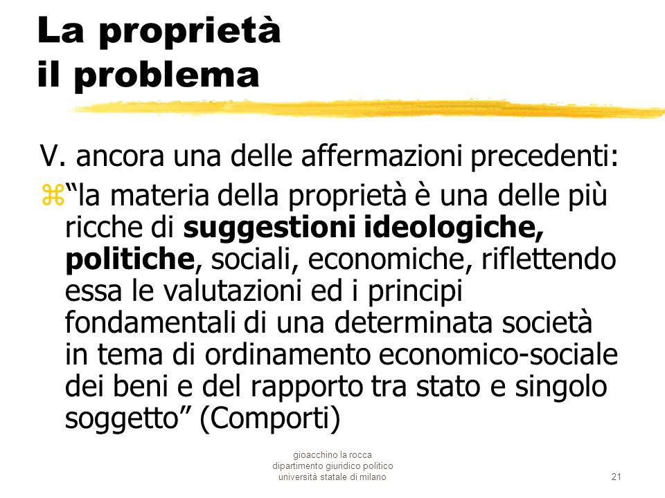 gioacchino la rocca dipartimento giuridico politico università statale di milano21 La proprietà il problema V. ancora una delle affermazioni precedent