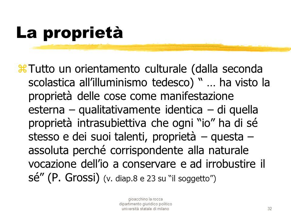 gioacchino la rocca dipartimento giuridico politico università statale di milano32 La proprietà zTutto un orientamento culturale (dalla seconda scolas